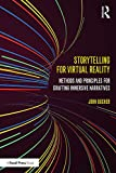 Storytelling for Virtual Reality: Methods and Principles for Crafting Immersive Narratives (English Edition)