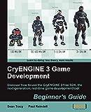 CryENGINE 3 Game Development: Beginner's Guide (English Edition)