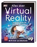 Alles über Virtual Reality: 5 spannende Welten zum Eintauchen und Staunen. Mit VR-Brille zum Selberbasteln. Mit Gratis-App