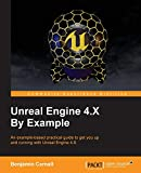 Unreal Engine 4.X By Example (English Edition): An example-based practical guide to getting you up and running with Unreal Engine 4.X